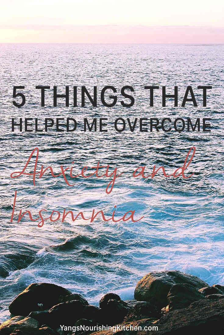 5 things that helped me overcome anxiety and insomnia