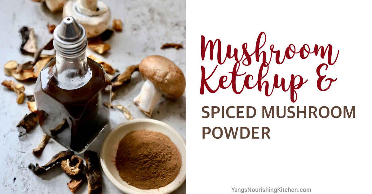 mushroom ketchup  spiced mushroom powder  yang's nourishing kitchen