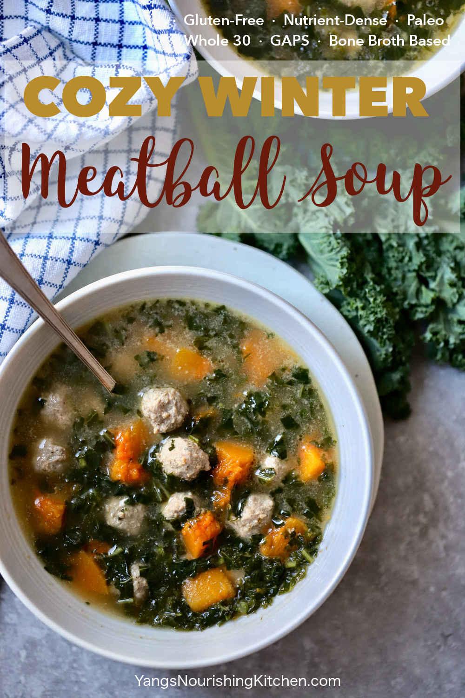 Cozy Winter Meatball Soup (GAPS, Paleo, Whole 30)